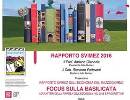 PRESENTAZIONE RAPPORTO SVIMEZ 2016 – FOCUS SULLA BASILICATA