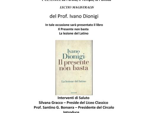 """LECTIO MAGISTRALIS DI IVANO DIONIGI """"I CLASSICI: LA PAROLA, IL TEMPO, LA POLITICA"""""""