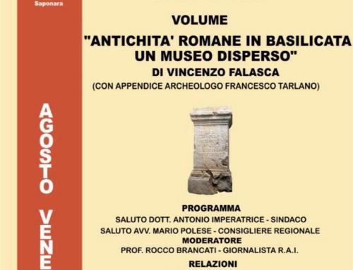 """Presentazione del volume """"Antichità romane in Basilicata. Un Museo disperso"""" di Vincenzo Falasca"""