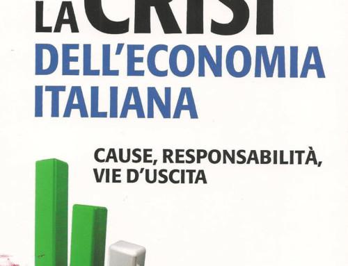 La Crisi dell'Economia italiana. Cause, responsabilità, vie d'uscita